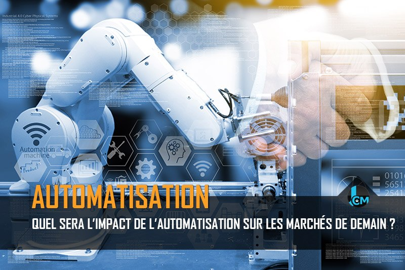 Quel sera l'impact de l'automatisation sur les marchés de demain ? En savoir plus sur https://www.jo